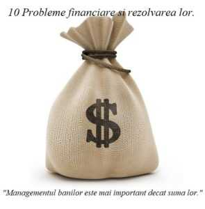 10 problem financiare si rezolvarea lor.